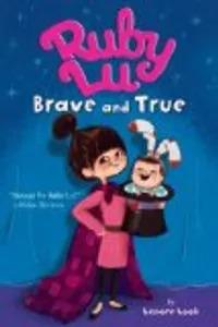 Kids literacy - RUBY LU, BRAVE AND TRUE