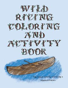 Kids Story – WILD RICING COLORING AND ACTIVITY BOOK