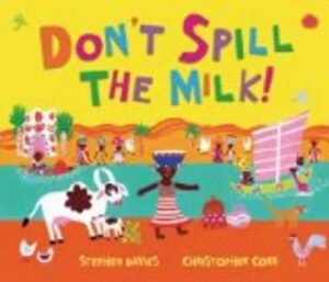 Kids books - Don't Spill the Milk!
