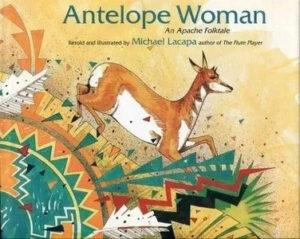 Kids Story – ANTELOPE WOMAN, AN APACHE FOLKTALE
