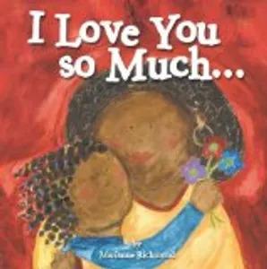 Kids books - I Love You So Much…