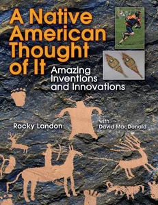 Kids Story - A NATIVE AMERICAN THOUGHT OF IT: AMAZING INVENTIONS AND INNOVATIONS