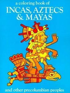 Kids Story – COLORING BOOK OF THE INCAS, AZTECS AND MAYAS
