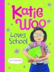 Kids literacy - KATIE WOO LOVES SCHOOL